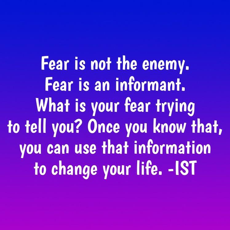 Fear is an informant.